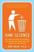 Junk Science ebook by Dan Agin, Ph.D.
