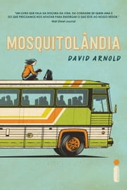 Mosquitolândia ebook by David Arnold