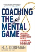 Coaching the Mental Game ebook by H.A. Dorfman, Rick Wolff