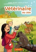 Vétérinaire au zoo ebook by Anne-Marie Desplat-Duc