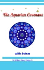 The Aquarian Covenant - An Astrologer looks to the Age of Aquarious ebook by William Robert Helms