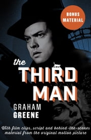The Third Man - Enhanced Edition with Film Clips, Script and Archive Material from the Motion Picture ebook by Graham Greene