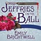 Mrs. Jeffries On The Ball audiobook by Emily Brightwell