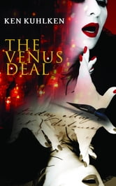 The Venus Deal ebook by Kuhlken, Ken