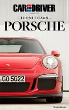 Car and Driver Iconic Cars: Porsche ebook by Car and Driver