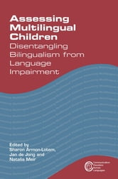 Assessing Multilingual Children - Disentangling Bilingualism from Language Impairment ebook by