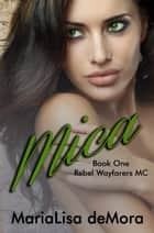 Mica ebook by MariaLisa deMora