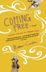 Copping Free - A Novel ebook by Matthew Carnahan