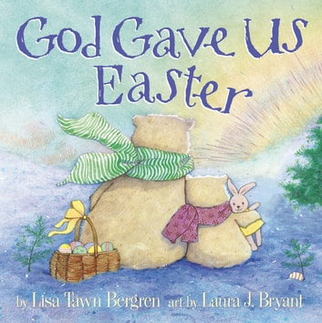 God Gave Us Easter ebook by Lisa Tawn Bergren