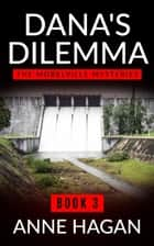 Dana's Dilemma - The Morelville Mysteries, #3 ebook by Anne Hagan
