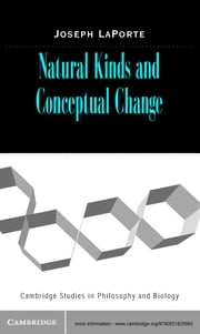 Natural Kinds and Conceptual Change ebook by Joseph  LaPorte