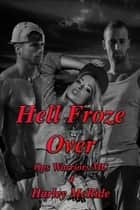 Hell Froze Over ebook by Harley McRide