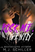 ROCK ME, GENTLY ebook by