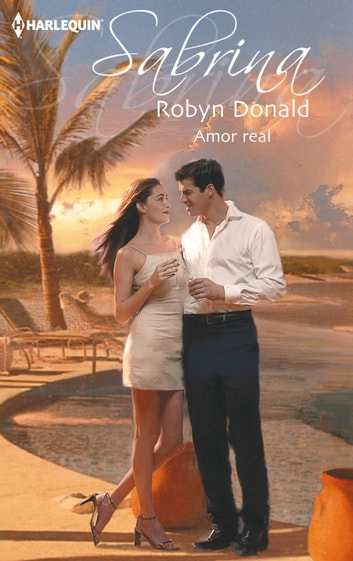 Amor real ebook by Robyn Donald