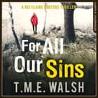 For All Our Sins (DCI Claire Winters crime series, Book 1) audiobook by T.M.E. Walsh