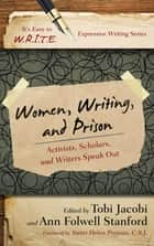 Women, Writing, and Prison - Activists, Scholars, and Writers Speak Out ebook by Tobi Jacobi, Kathleen Adams