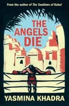 The Angels Die ebook by Yasmina Khadra, Howard Curtis