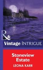 Stoneview Estate (Mills & Boon Intrigue) (Eclipse, Book 16) ebook by Leona Karr