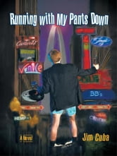 Running with My Pants Down ebook by JIM CUBA