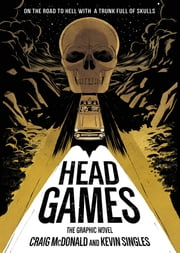 Head Games: The Graphic Novel ebook by Craig McDonald, Kevin Singles, Les McClaine
