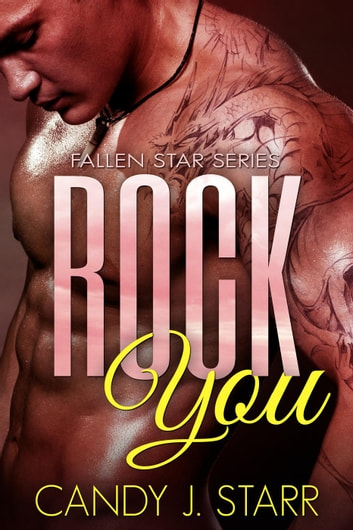 Rock You - Fallen Star, #1 ebook by Candy J Starr