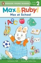 Max at School ebook by Rosemary Wells, Andrew Grey