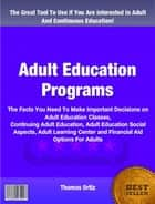 Adult Education Programs ebook by Thomas Ortiz