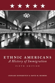 Ethnic Americans - Immigration and American Society ebook by Leonard Dinnerstein,David Reimers