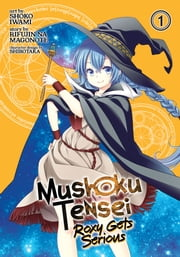 Mushoku Tensei: Roxy Gets Serious Vol. 1 ebook by Rifujin na Magonote, Shoko Iwami