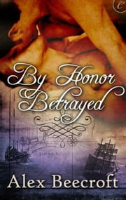 By Honor Betrayed ebook by Alex Beecroft