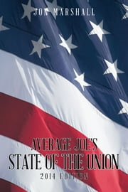 Average Joe's State of the Union - 2014 Edition ebook by Jon Marshall