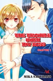 THE TROUBLE WITH MY BOSS - Chapter 1 ebook by Mika Sakurano