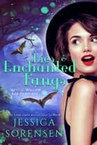 Lies & Enchanted Fangs - Mystic Willow Bay Vampires Series, #2 ebook by Jessica Sorensen