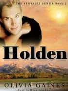 Holden - Serenity Series, #2 ebook by Olivia Gaines
