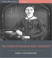 The Complete Poems of Emily Dickinson (Illustrated Edition) ebook by Emily Dickinson