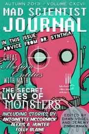 Mad Scientist Journal: Autumn 2013 ebook by Dawn Vogel, Jeremy Zimmerman
