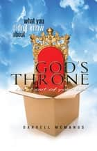 What You Didn't Know About God's Throne ebook by Darrell McManus