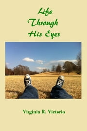 Life Through His Eyes ebook by Kobo.Web.Store.Products.Fields.ContributorFieldViewModel