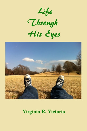Life Through His Eyes ebook by Virginia R. Victorio