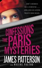 Confessions: The Paris Mysteries ebooks by James Patterson, Maxine Paetro