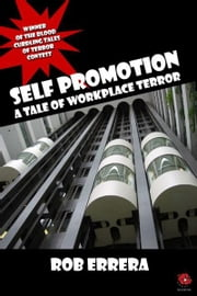 SELF PROMOTION: A Tale Of Workplace Terror ebook by Rob Errera