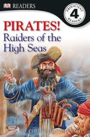 DK Readers L4: Pirates: Raiders of the High Seas ebook by Christopher Maynard, Harriet Griffey