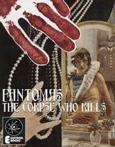 Fantomas: The Corpse Who Kills: ebook by Marcel Allain
