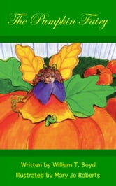 The Pumpkin Fairy ebook by William Boyd