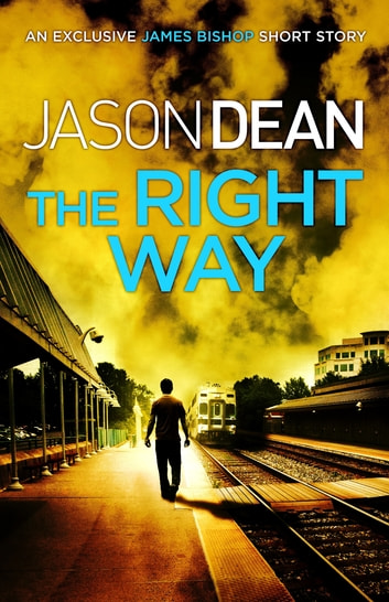 The Right Way (A James Bishop short story) ebook by Jason Dean
