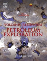 Volcanic Reservoirs in Petroleum Exploration ebook by Caineng Zou