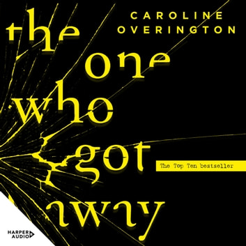 The One Who Got Away audiobook by Caroline Overington