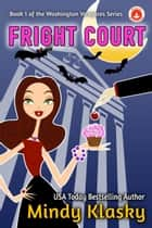 Fright Court 電子書 by Mindy Klasky