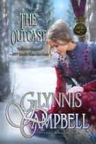 The Outcast ebook by Glynnis Campbell