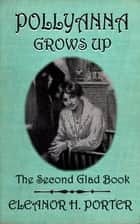 Pollyanna Grows Up ebook by Eleanor H. Porter, H. Weston Taylor (Illustrator)